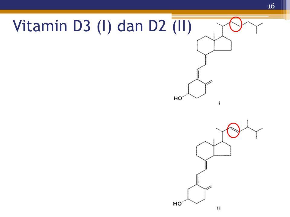Vitamin D3 (I) dan D2 (II) 16