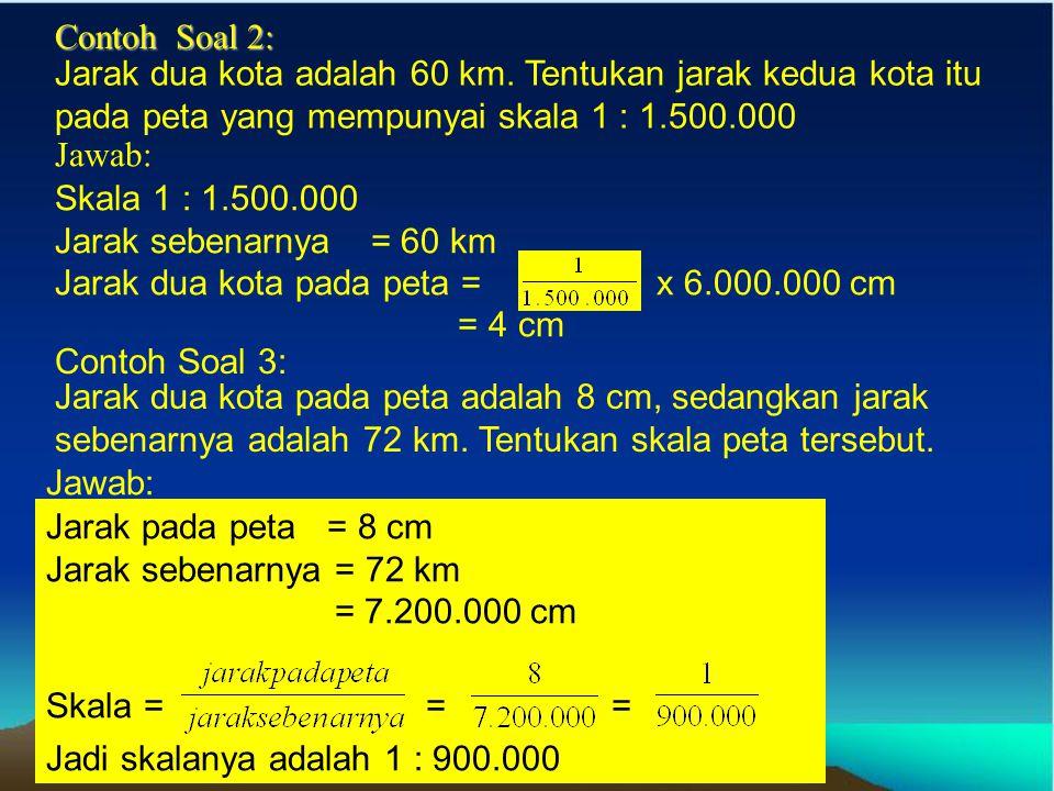 KESEBANGUNAN Skala adalah suatu perbandingan antara ukuran pada gambar dan ukuran sebenarnya. Contoh Soal 1: Pada suatu peta dengan skala 1 : 4.250.00