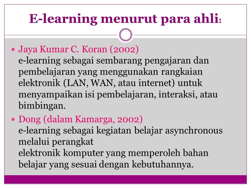 E-learning menurut para ahli : Jaya Kumar C.