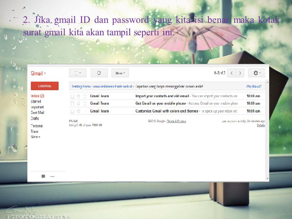 2. Jika gmail ID dan password yang kita isi benar maka kotak surat gmail kita akan tampil seperti ini.
