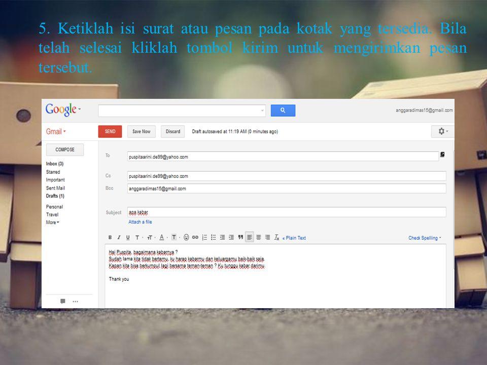 5. Ketiklah isi surat atau pesan pada kotak yang tersedia. Bila telah selesai kliklah tombol kirim untuk mengirimkan pesan tersebut.