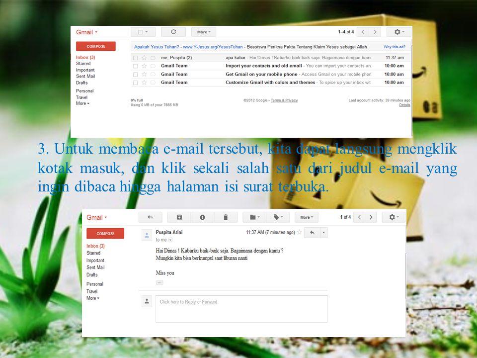 3. Untuk membaca e-mail tersebut, kita dapat langsung mengklik kotak masuk, dan klik sekali salah satu dari judul e-mail yang ingin dibaca hingga hala