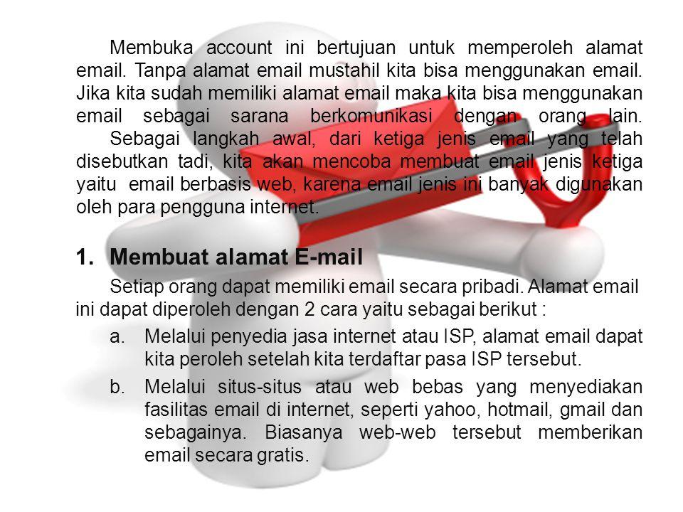 Membuka account ini bertujuan untuk memperoleh alamat email.