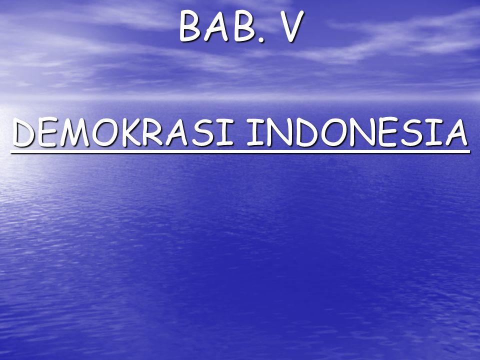 BAB. V DEMOKRASI INDONESIA
