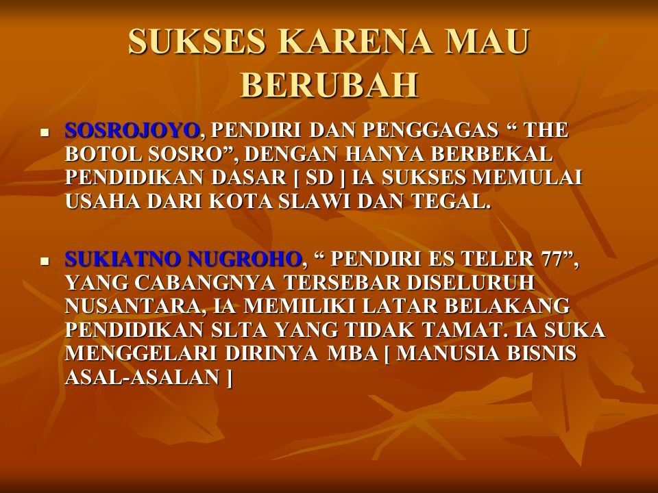 SUKSES KARENA MAU BERUBAH ANDRI WONGSO, PELOPOR KARTU KATA-KATA MUTIARA TERBITAN HARVEST DI INDONESIA, SERING MENJULUKI DIRINYA DENGAN SDTT [ SEKOLAH DASAR TIDAK TAMAT ].