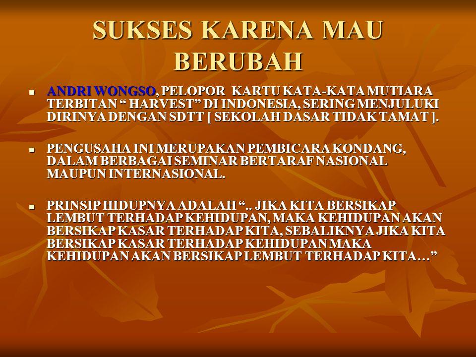 """SUKSES KARENA MAU BERUBAH ANDRI WONGSO, PELOPOR KARTU KATA-KATA MUTIARA TERBITAN """" HARVEST"""" DI INDONESIA, SERING MENJULUKI DIRINYA DENGAN SDTT [ SEKOL"""