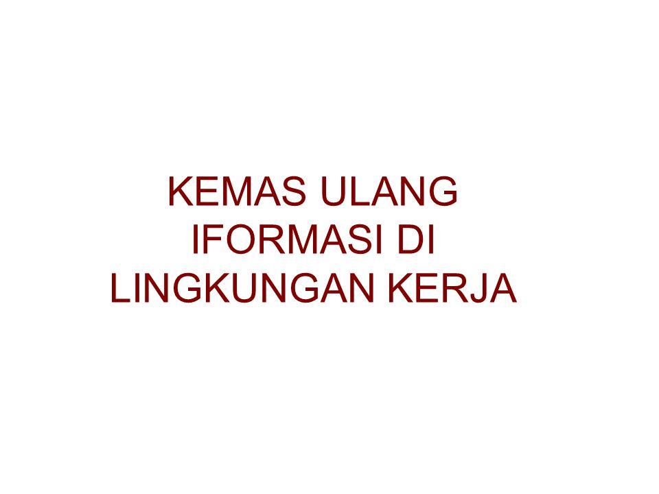 Metodologi Kemas Ulang Informasi Persiapan draft pertama Draft pertama merupakan dokumen sederhana kemas ulang informasi.