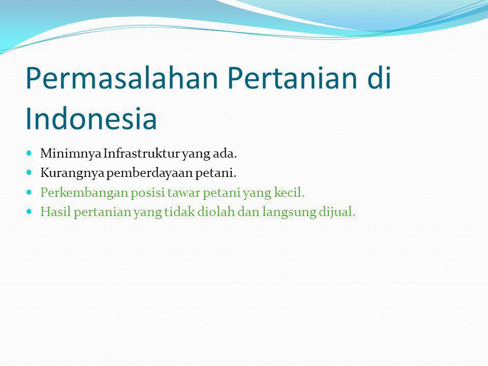 Permasalahan Pertanian di Indonesia Minimnya Infrastruktur yang ada.