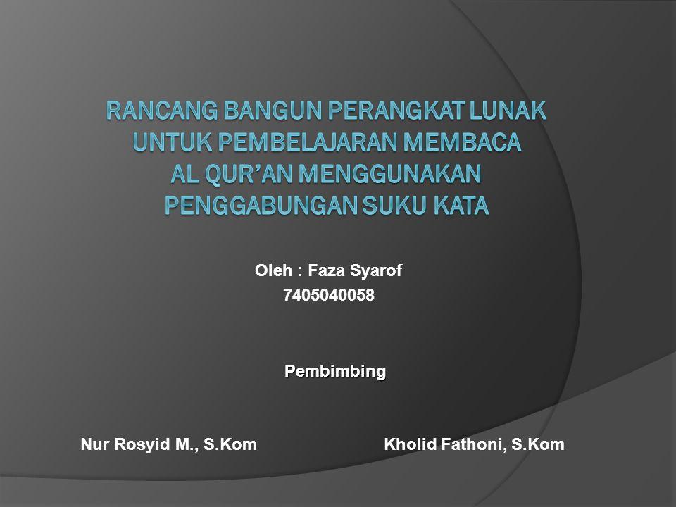 Oleh : Faza Syarof 7405040058 Pembimbing Nur Rosyid M., S.Kom Kholid Fathoni, S.Kom