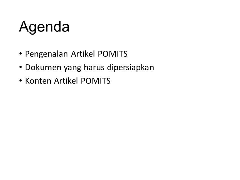 Agenda Pengenalan Artikel POMITS Dokumen yang harus dipersiapkan Konten Artikel POMITS