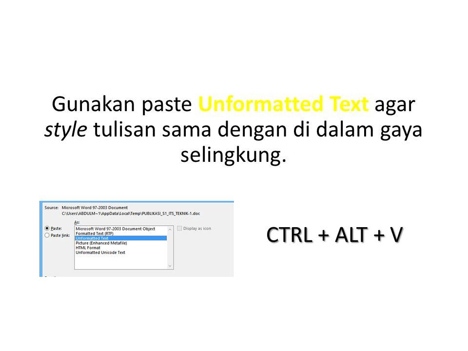 Gunakan paste Unformatted Text agar style tulisan sama dengan di dalam gaya selingkung. CTRL + ALT + V