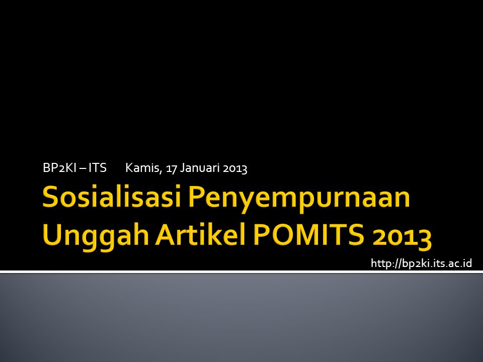 BP2KI – ITS Kamis, 17 Januari 2013 http://bp2ki.its.ac.id