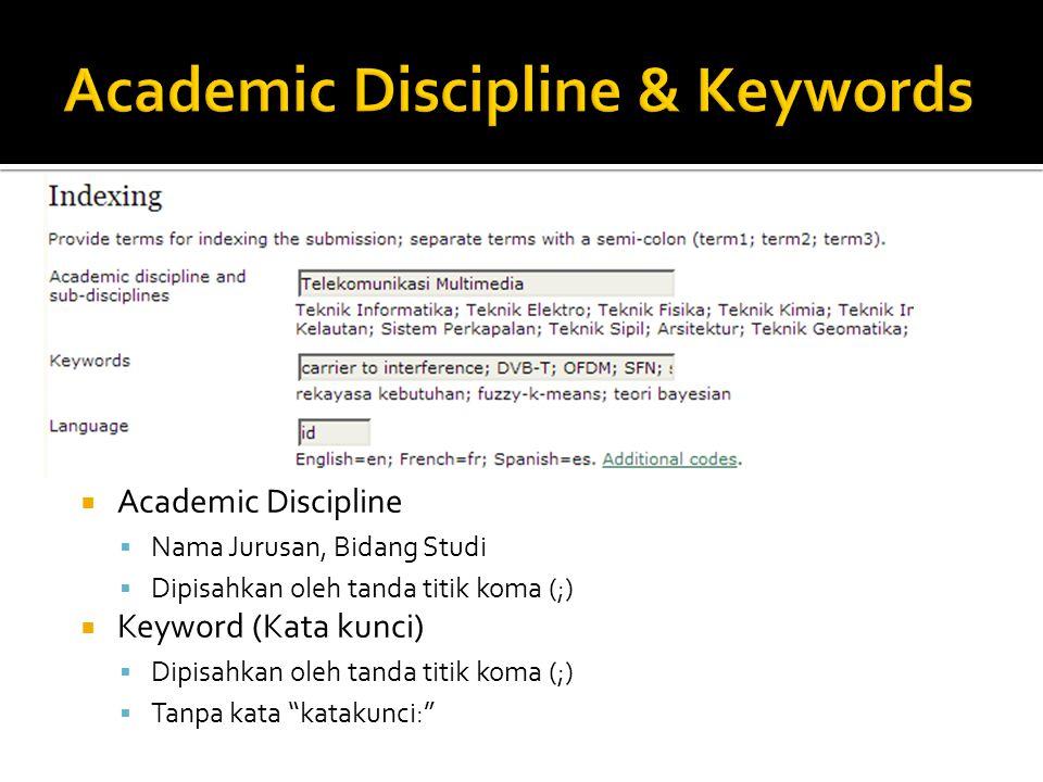  Academic Discipline  Nama Jurusan, Bidang Studi  Dipisahkan oleh tanda titik koma (;)  Keyword (Kata kunci)  Dipisahkan oleh tanda titik koma (;)  Tanpa kata katakunci:
