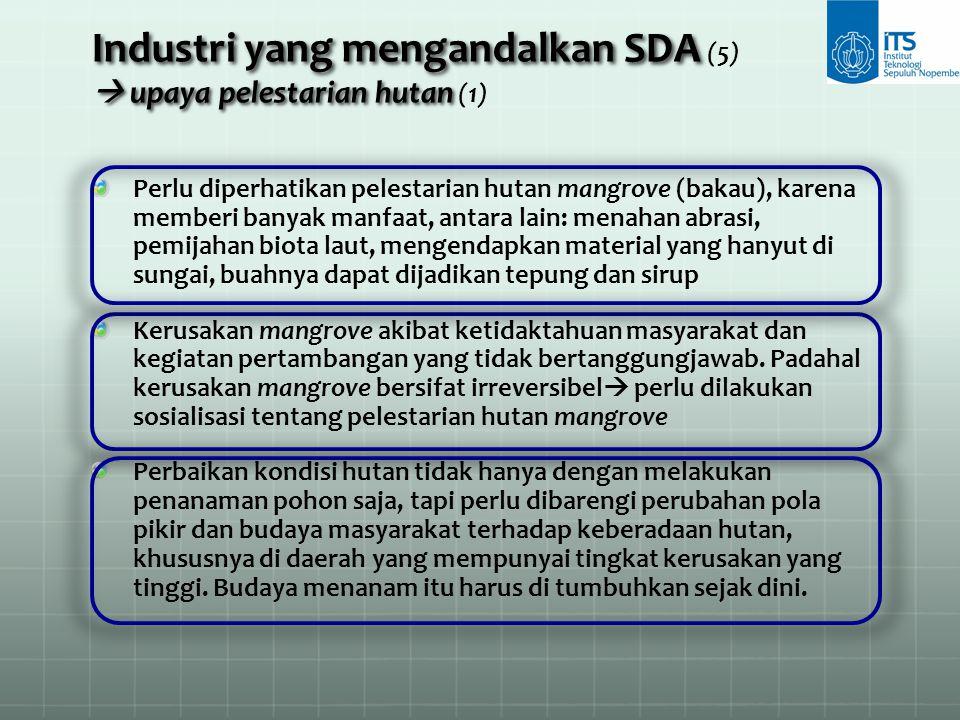 Industri yang mengandalkan SDA  upaya pelestarian hutan Industri yang mengandalkan SDA (5)  upaya pelestarian hutan (1) Perlu diperhatikan pelestari