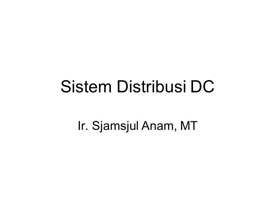 Sistem Distribusi DC Ir. Sjamsjul Anam, MT