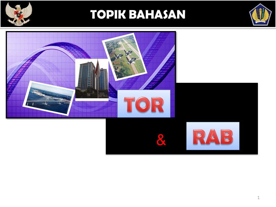 Dasar Hukum : 2 Term Of Reference (TOR)  Pengertian TOR  Fungsi TOR  Format TOR  Tata Cara Pengisian TOR  Pengertian TOR  Fungsi TOR  Format TOR  Tata Cara Pengisian TOR