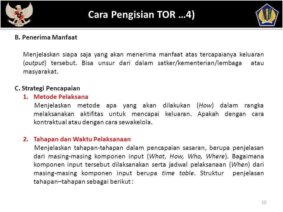 POKOK BAHASAN 10 Cara Pengisian TOR …4) B. Penerima Manfaat Menjelaskan siapa saja yang akan menerima manfaat atas tercapaianya keluaran (output) ters