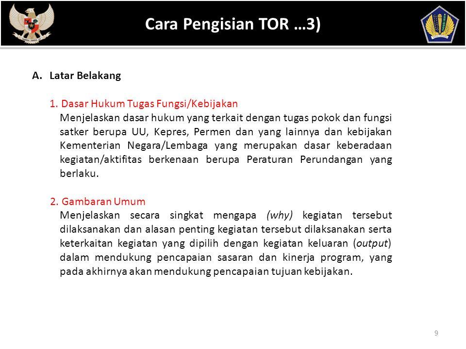 POKOK BAHASAN 9 Cara Pengisian TOR …3) A.Latar Belakang 1. Dasar Hukum Tugas Fungsi/Kebijakan Menjelaskan dasar hukum yang terkait dengan tugas pokok