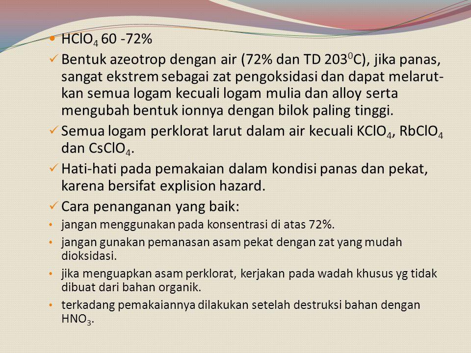 HF 36% Campuran azeotrop dengan air dan TD 111 0 C.