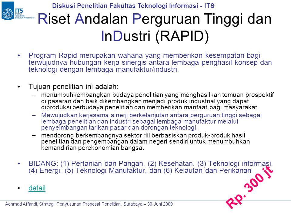 Diskusi Penelitian Fakultas Teknologi Informasi - ITS Achmad Affandi, Strategi Penyusunan Proposal Penelitian, Surabaya – 30 Juni 2009 Riset Andalan P