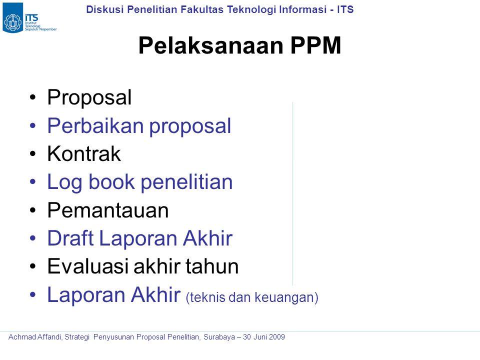 Diskusi Penelitian Fakultas Teknologi Informasi - ITS Achmad Affandi, Strategi Penyusunan Proposal Penelitian, Surabaya – 30 Juni 2009 Pelaksanaan PPM
