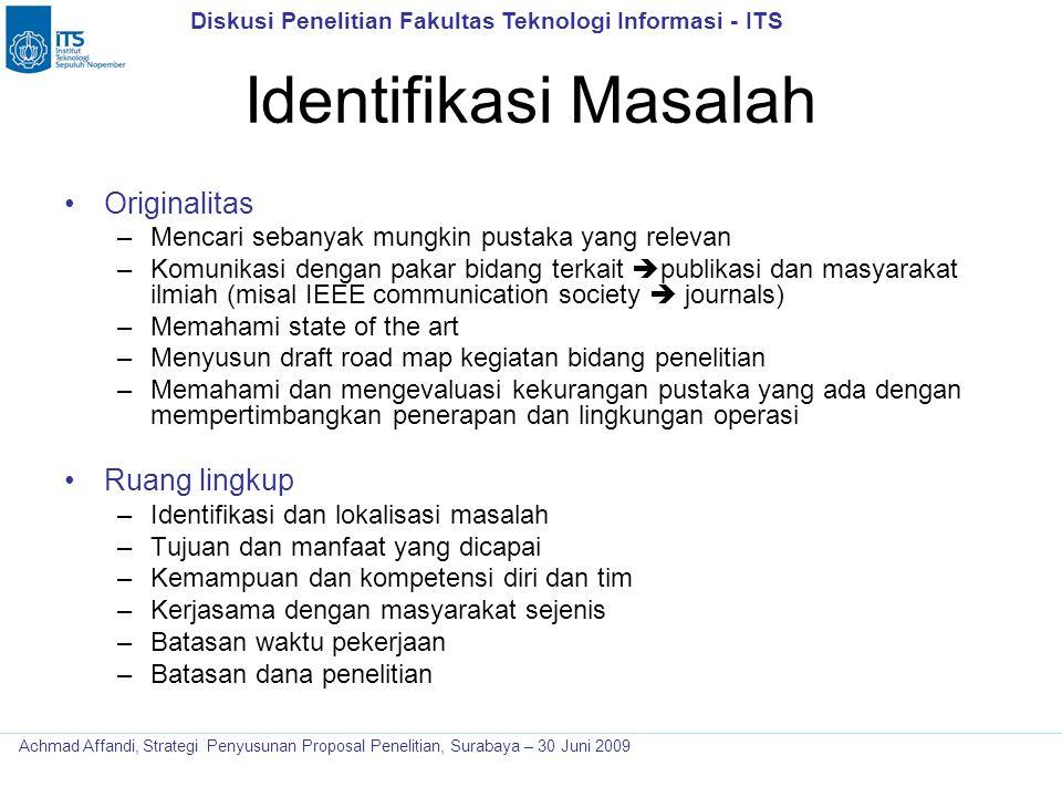 Diskusi Penelitian Fakultas Teknologi Informasi - ITS Achmad Affandi, Strategi Penyusunan Proposal Penelitian, Surabaya – 30 Juni 2009 Identifikasi Ma