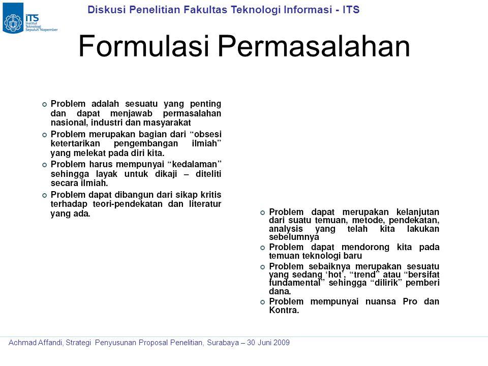 Diskusi Penelitian Fakultas Teknologi Informasi - ITS Achmad Affandi, Strategi Penyusunan Proposal Penelitian, Surabaya – 30 Juni 2009 Formulasi Perma
