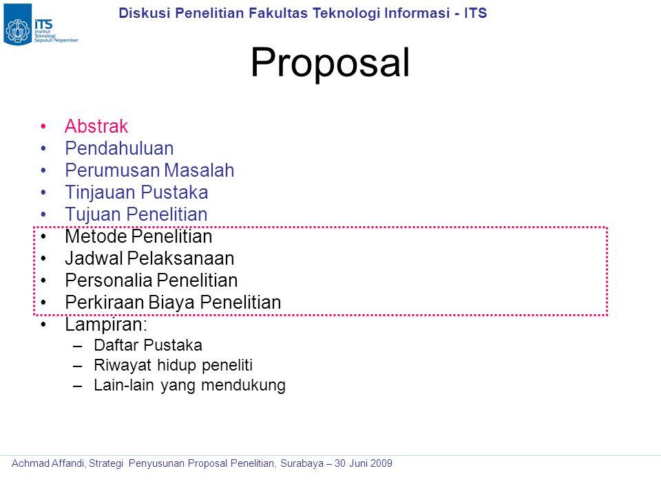 Diskusi Penelitian Fakultas Teknologi Informasi - ITS Achmad Affandi, Strategi Penyusunan Proposal Penelitian, Surabaya – 30 Juni 2009 Proposal Abstra