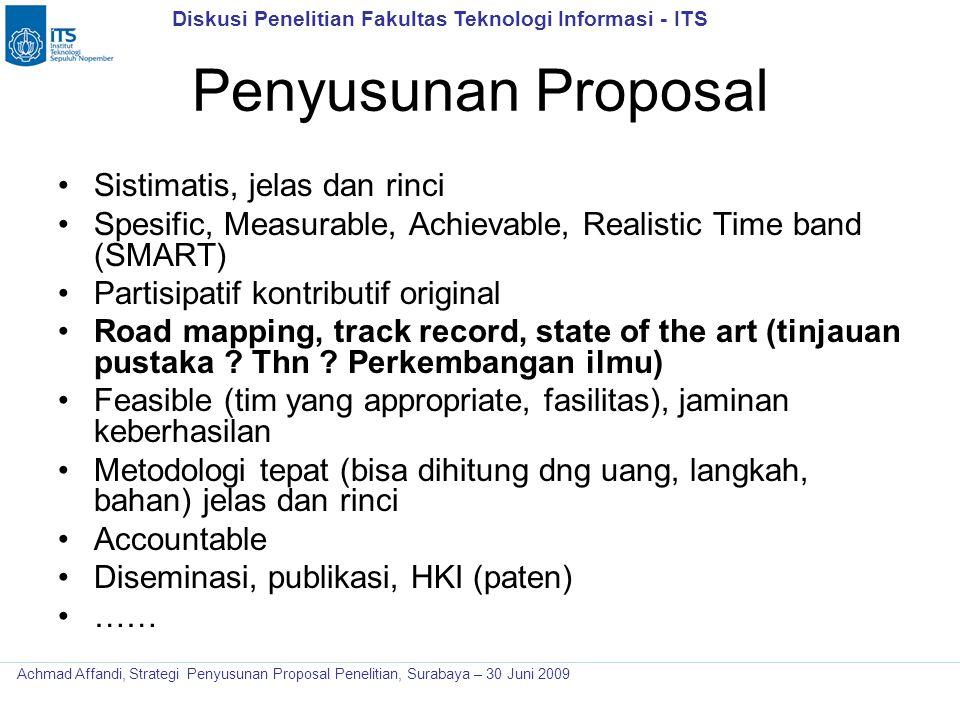 Diskusi Penelitian Fakultas Teknologi Informasi - ITS Achmad Affandi, Strategi Penyusunan Proposal Penelitian, Surabaya – 30 Juni 2009 Penyusunan Prop