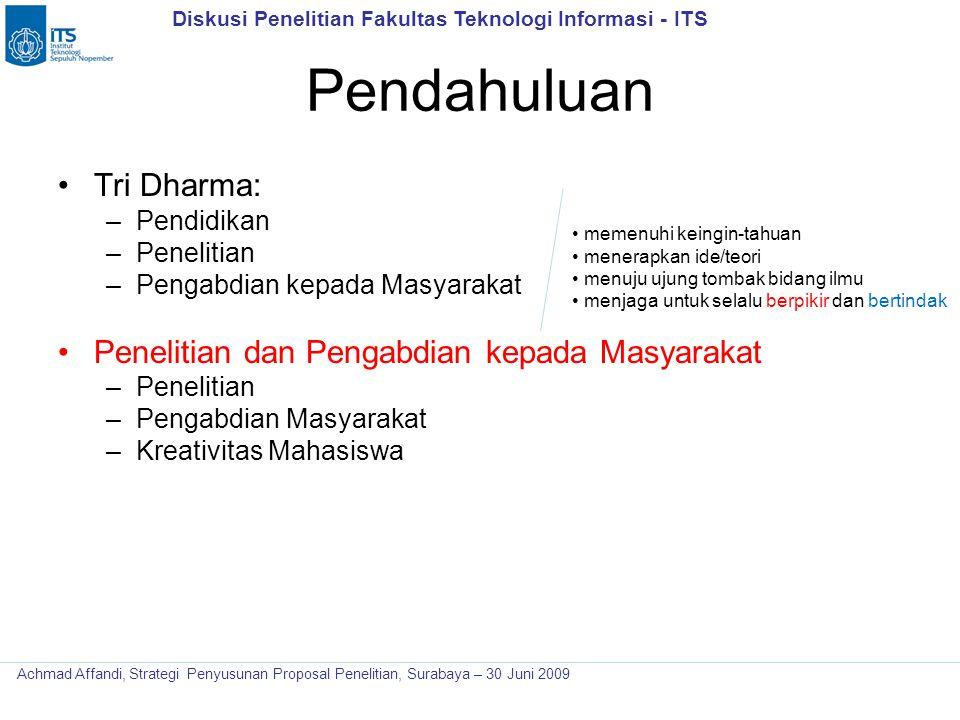 Diskusi Penelitian Fakultas Teknologi Informasi - ITS Achmad Affandi, Strategi Penyusunan Proposal Penelitian, Surabaya – 30 Juni 2009 Pendahuluan Tri
