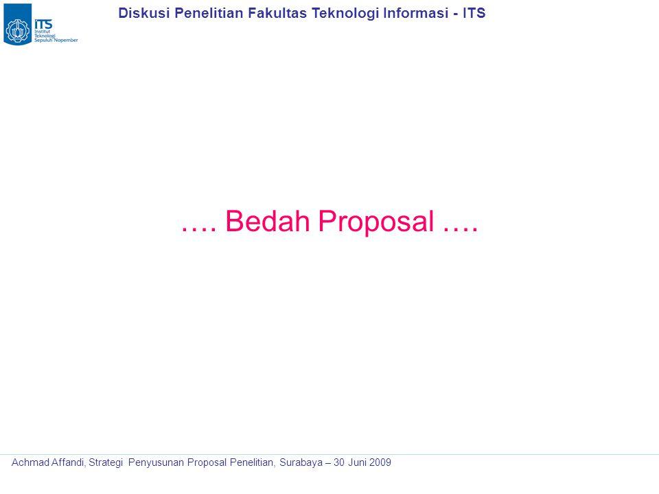 Diskusi Penelitian Fakultas Teknologi Informasi - ITS Achmad Affandi, Strategi Penyusunan Proposal Penelitian, Surabaya – 30 Juni 2009 …. Bedah Propos