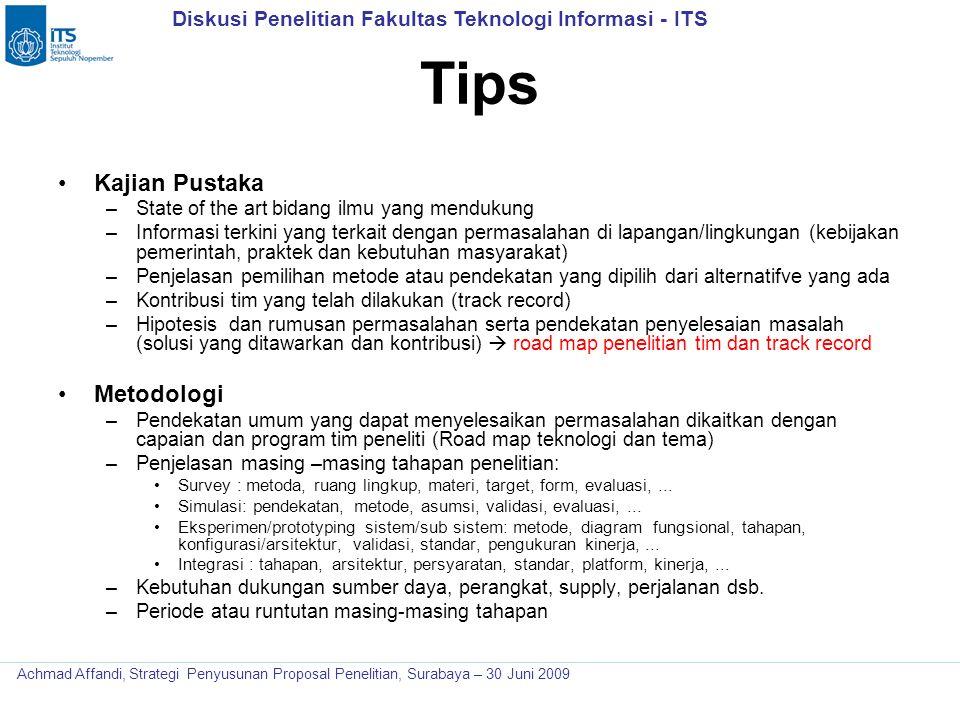 Diskusi Penelitian Fakultas Teknologi Informasi - ITS Achmad Affandi, Strategi Penyusunan Proposal Penelitian, Surabaya – 30 Juni 2009 Tips Kajian Pus