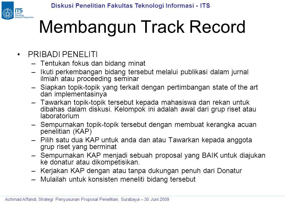 Diskusi Penelitian Fakultas Teknologi Informasi - ITS Achmad Affandi, Strategi Penyusunan Proposal Penelitian, Surabaya – 30 Juni 2009 Membangun Track
