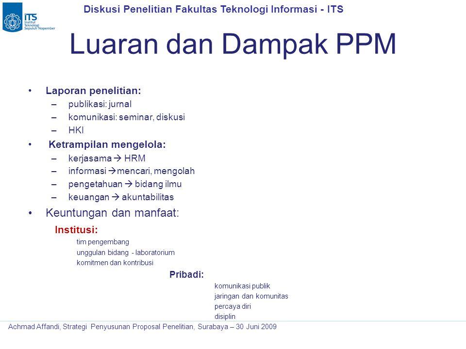 Diskusi Penelitian Fakultas Teknologi Informasi - ITS Achmad Affandi, Strategi Penyusunan Proposal Penelitian, Surabaya – 30 Juni 2009 Luaran dan Damp