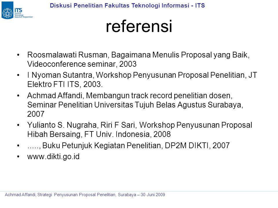 Diskusi Penelitian Fakultas Teknologi Informasi - ITS Achmad Affandi, Strategi Penyusunan Proposal Penelitian, Surabaya – 30 Juni 2009 referensi Roosm