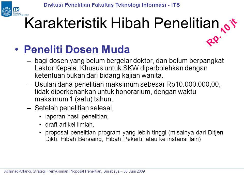 Diskusi Penelitian Fakultas Teknologi Informasi - ITS Achmad Affandi, Strategi Penyusunan Proposal Penelitian, Surabaya – 30 Juni 2009 Karakteristik H