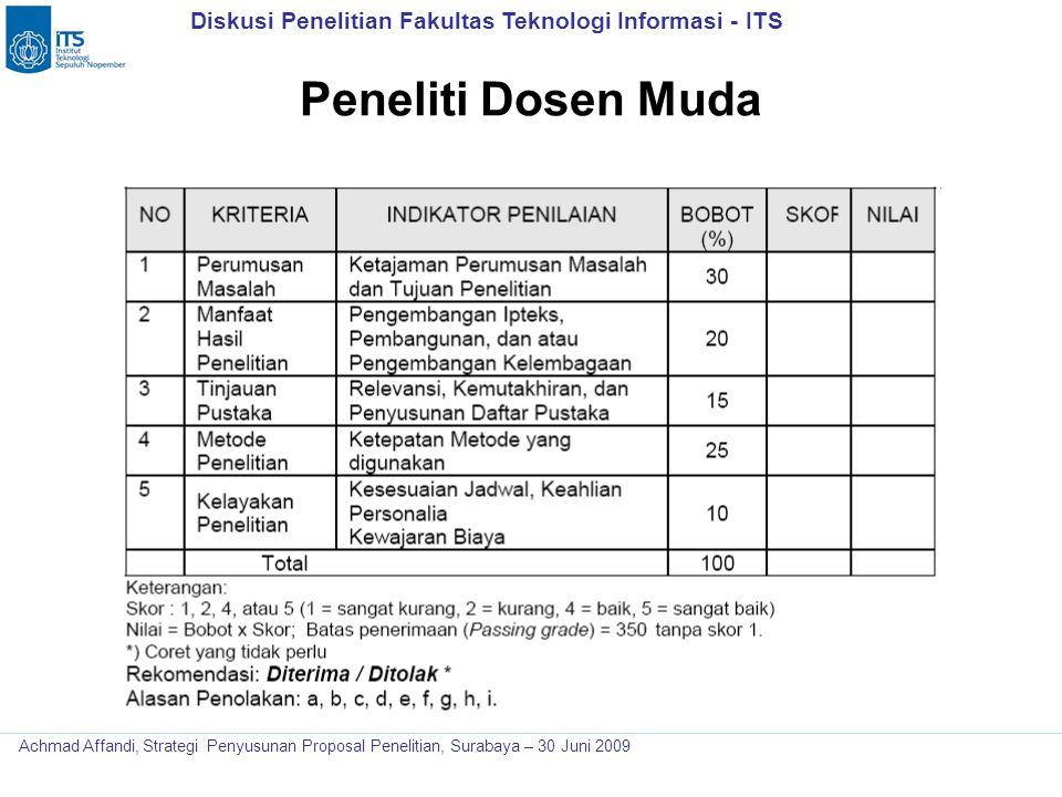 Diskusi Penelitian Fakultas Teknologi Informasi - ITS Achmad Affandi, Strategi Penyusunan Proposal Penelitian, Surabaya – 30 Juni 2009 Peneliti Dosen