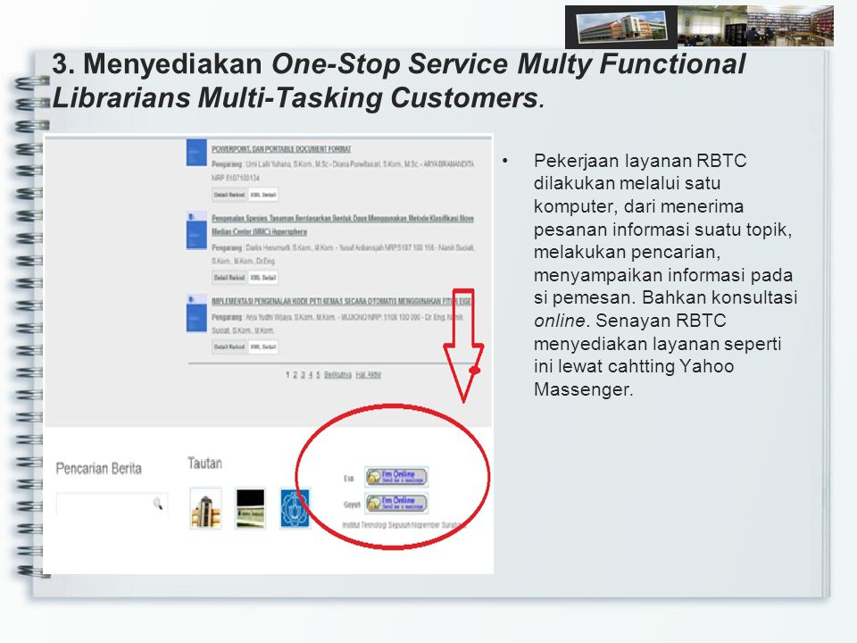 3. Menyediakan One-Stop Service Multy Functional Librarians Multi-Tasking Customers.