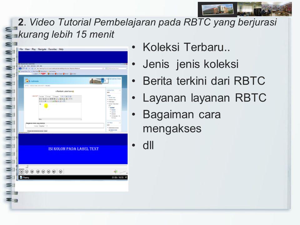 2.Video Tutorial Pembelajaran pada RBTC yang berjurasi kurang lebih 15 menit Koleksi Terbaru..