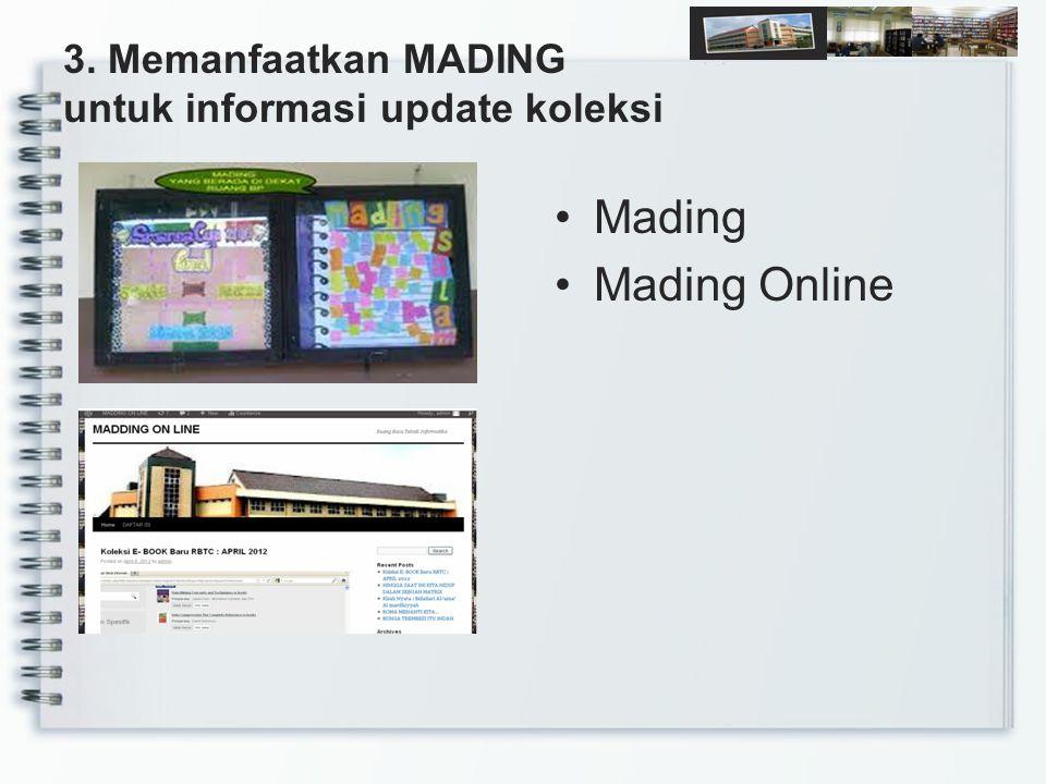 3. Memanfaatkan MADING untuk informasi update koleksi Mading Mading Online