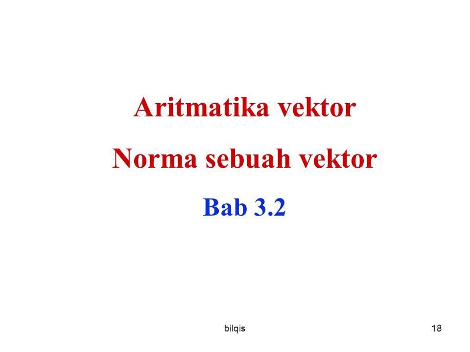 bilqis18 Aritmatika vektor Norma sebuah vektor Bab 3.2