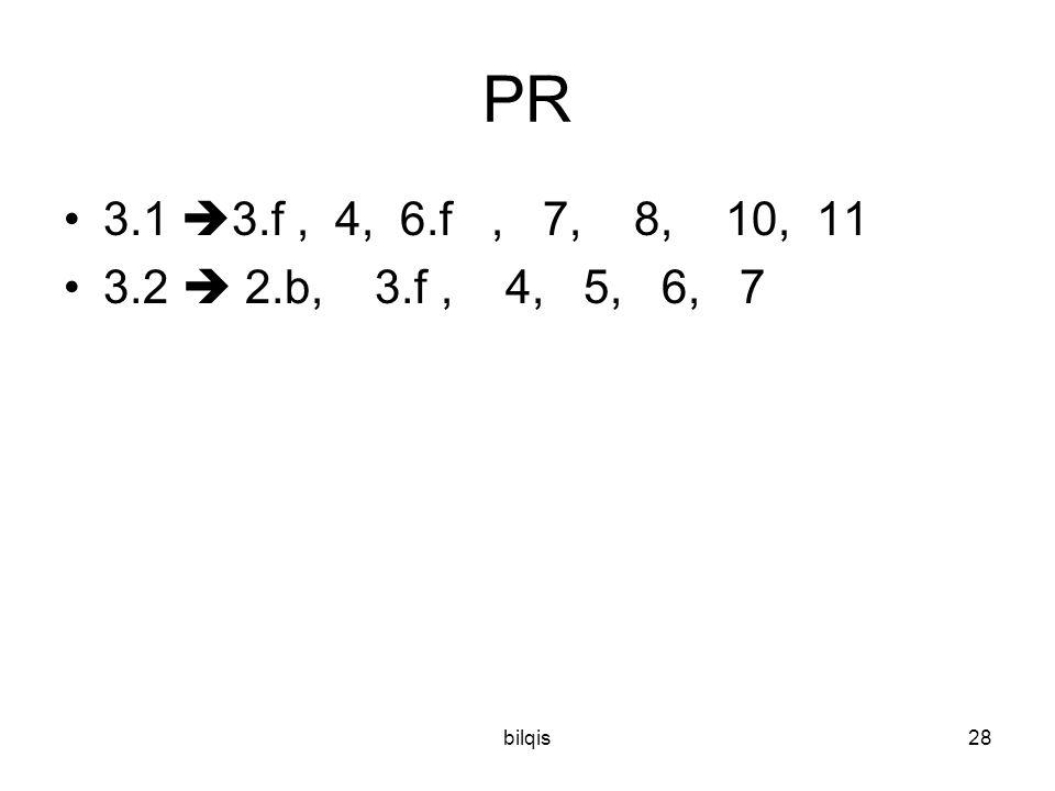 bilqis28 PR 3.1  3.f, 4, 6.f, 7, 8, 10, 11 3.2  2.b, 3.f, 4, 5, 6, 7