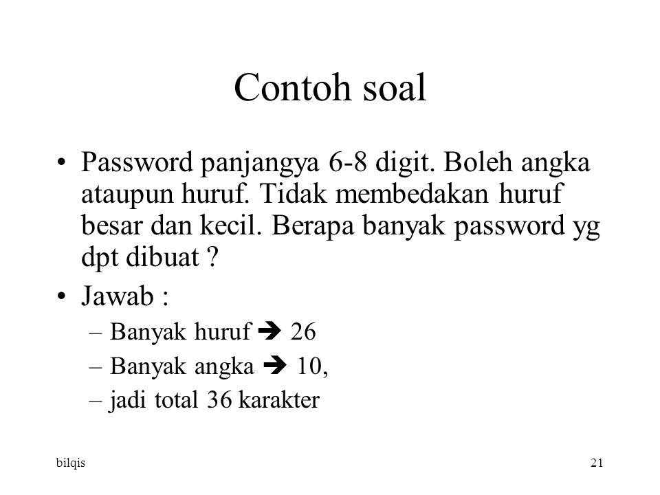 bilqis21 Contoh soal Password panjangya 6-8 digit.