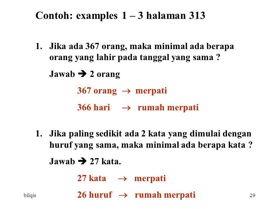bilqis29 Contoh: examples 1 – 3 halaman 313 1.Jika ada 367 orang, maka minimal ada berapa orang yang lahir pada tanggal yang sama .