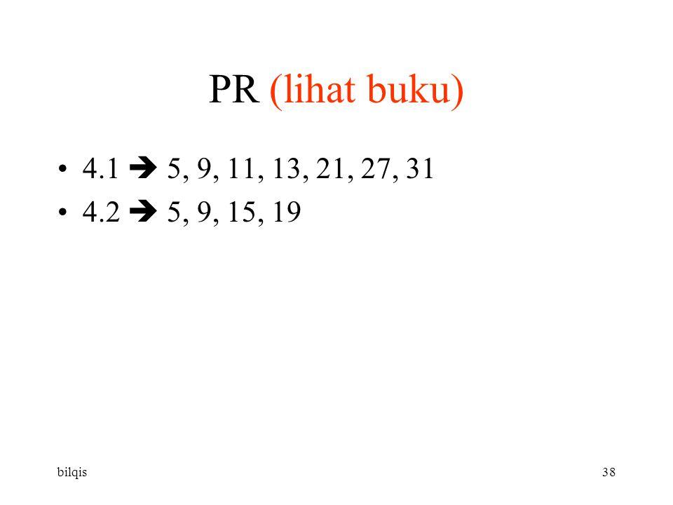 bilqis38 PR (lihat buku) 4.1  5, 9, 11, 13, 21, 27, 31 4.2  5, 9, 15, 19