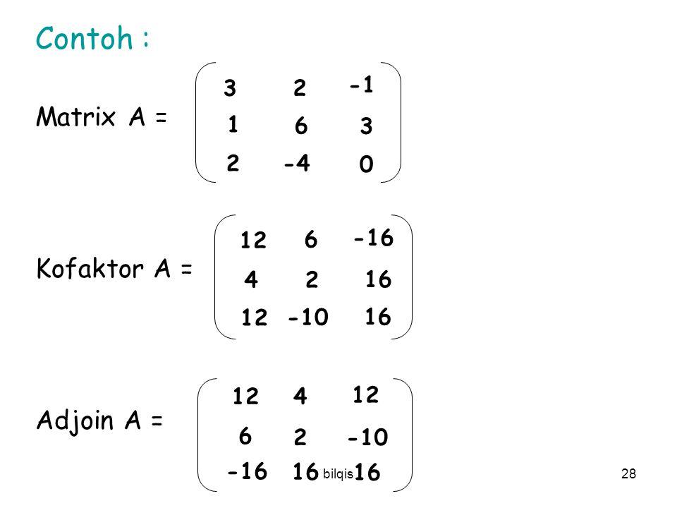 bilqis27 Adjoin A  transpose dari matrix kofaktor A Matrix Kofaktor A = c 11 c 12 c 13 c 21 c 22 c 23 c 31 c 32 c 33