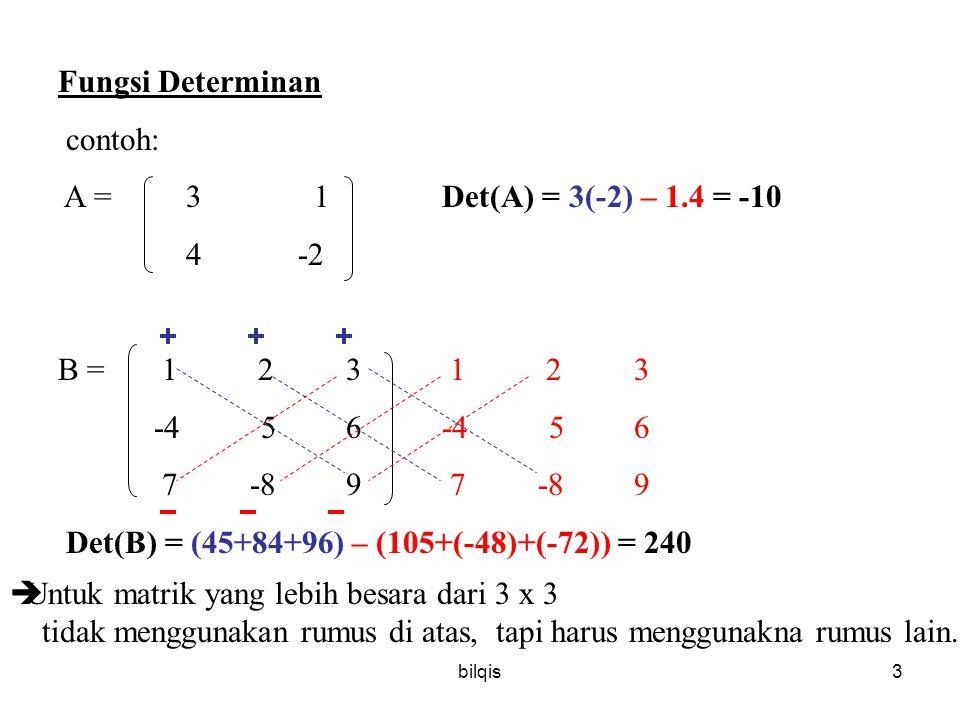 bilqis2 TUJUAN INSTRUKSIONAL KHUSUS Setelah menyelesaikan pertemuan ini mahasiswa diharapkan : – Dapat menghitung determinan – Dapat menyelesaikan Sis