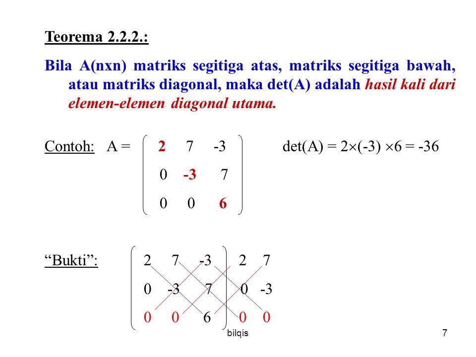 bilqis6 Menghitung determinan dengan OBE Cara :  Ubah menjadi : - gauss (eselon baris) - matrik segitiga atas atau segitiga bawah OBE  determinan =