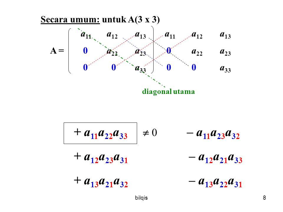bilqis7 Teorema 2.2.2.: Bila A(nxn) matriks segitiga atas, matriks segitiga bawah, atau matriks diagonal, maka det(A) adalah hasil kali dari elemen-el