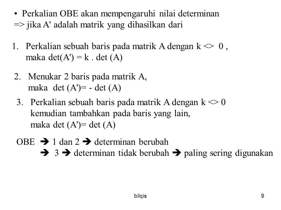 bilqis8 a 11 a 12 a 13 a 11 a 12 a 13 A = 0a 22 a 23 0a 22 a 23 0 0a 33 00a 33 diagonal utama + a 11 a 22 a 33  0 – a 11 a 23 a 32 + a 12 a 23 a 31 –